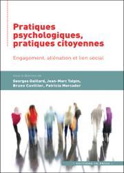 Pratiques psychologiques, pratiques citoyennes - Engagement, aliénation et lien social