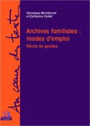 Archives familiales : modes d'emploi - Récits de genèse