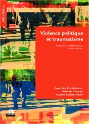 Violence politique et traumatisme - Processus d'élaboration et de création