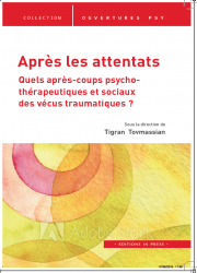 Après les attentats - Quels après-coups psychothérapeutiques et sociaux des vécus traumatiques ?