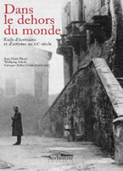 Dans le dehors du monde - Exils d'écrivains et d'artistes au XXe siècle