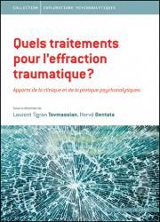 Quels traitements pour l'effraction traumatique ? Apports de la clinique et de la pratique psychanalytique