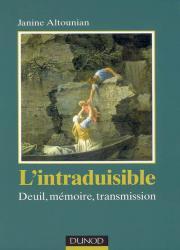 L'intraduisible. Deuil, mémoire, transmission