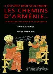 """"""" Ouvrez-moi seulement les chemins d'Arménie """"... : un génocide aux déserts de l'inconscient"""