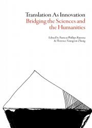 Translation as Innovation - Bridging the Sciences and the Humanities